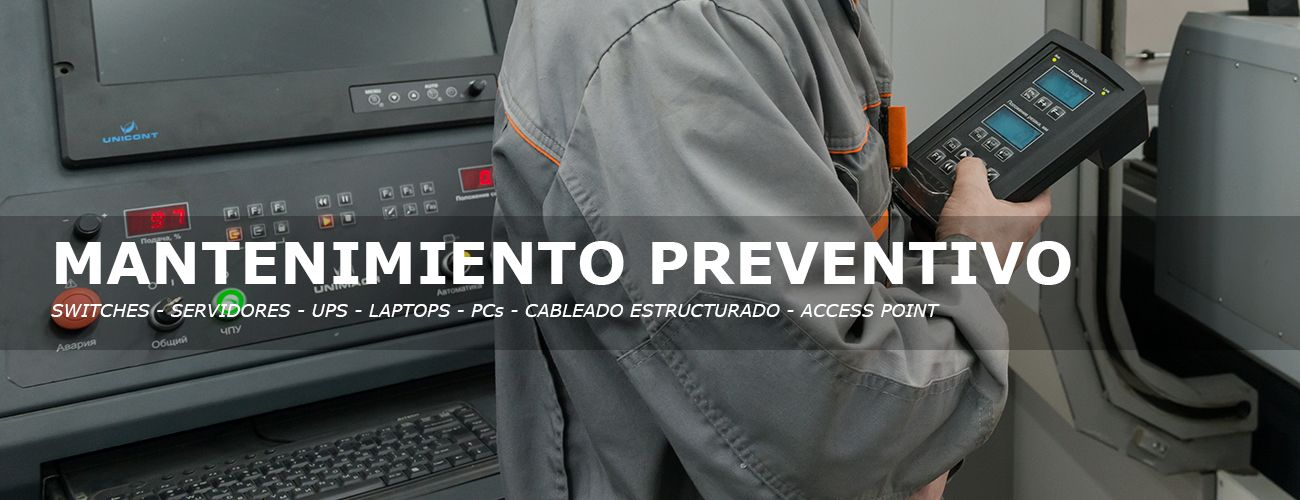 Mantenimiento preventivo de switch, servidores, ups, laptops y pc